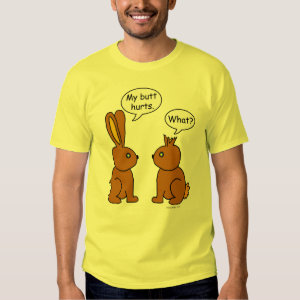 My Butt Hurts! Bunnies Tee Shirt