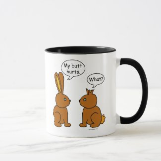 My Butt Hurts! - What? Mug