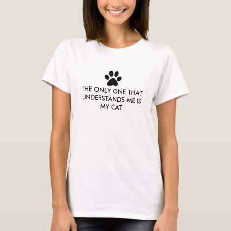 My cat understands me T-Shirt