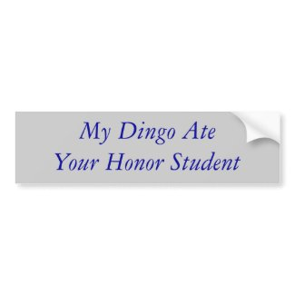 My Dingo Ate Your Honor Student