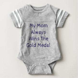 My Mom Always Wins The Gold Medal Tee