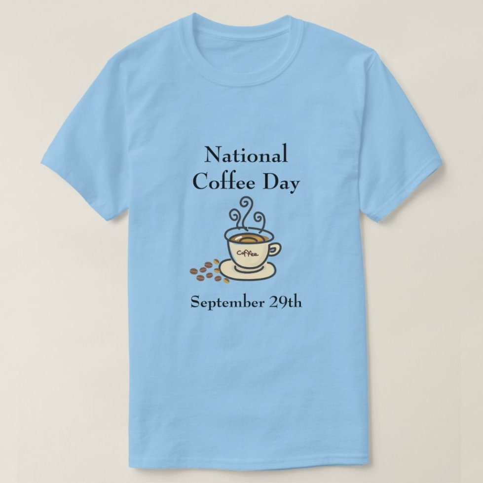 National Coffee Day September 29th Holidays T-Shirt