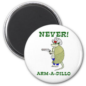 Never Arm-A-Dillo Magnet