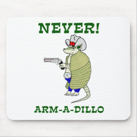 Never Arm-A-Dillo Mouse Pad