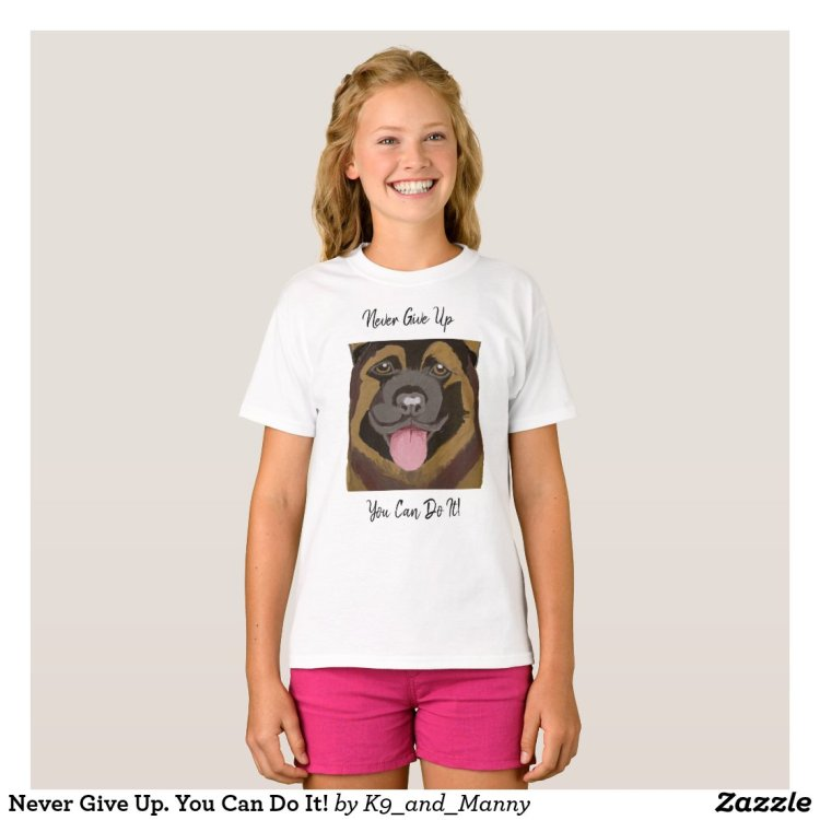 Never Give Up. You Can Do It! T-Shirt