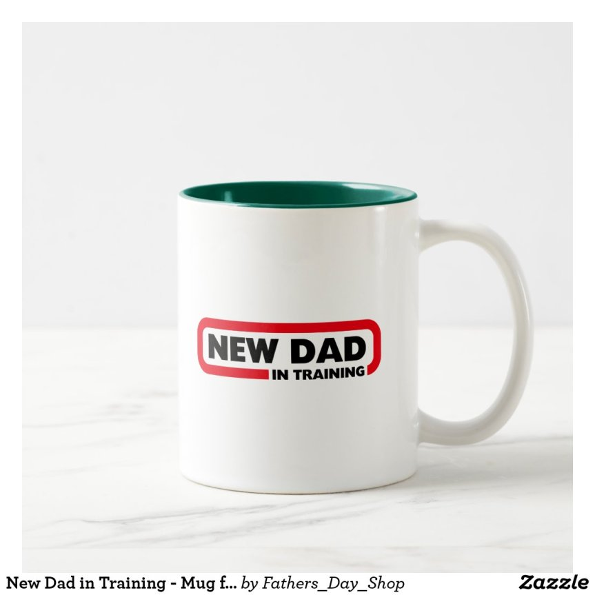 New Dad in Training - Mug for a New Father
