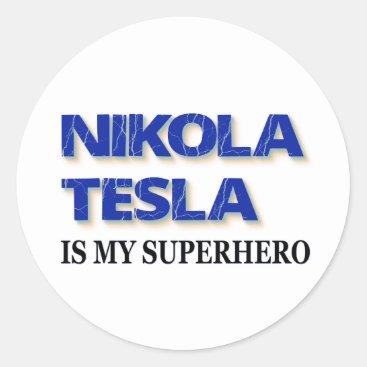 Nikola Tesla Is My Superhero Classic Round Sticker