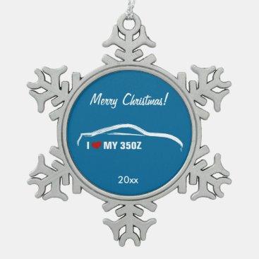 Nissan 350Z - I love my 350Z Snowflake Pewter Christmas Ornament
