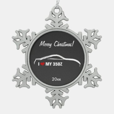 Nissan 350Z - I love my 350Z Snowflake Pewter Christmas Ornament