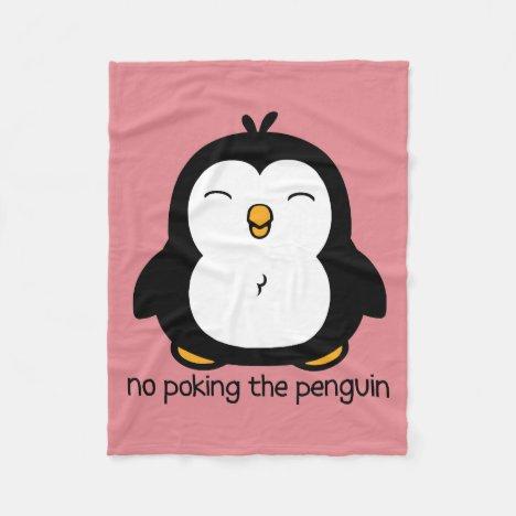 No Poking The Penguin Fleece Blanket