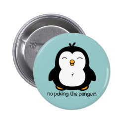 No Poking The Penguin Pinback Button