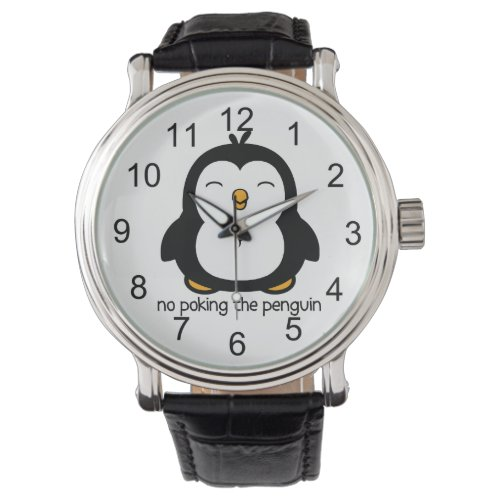 No Poking The Penguin Wrist Watch