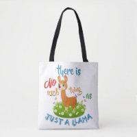 NO Such thing as JUST A LLAMA Tote Bag
