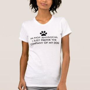 Not Antisocial I Love My Dog T-shirt