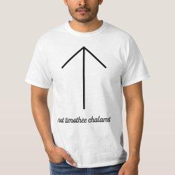 Not Timothée Chalamet T-shirt
