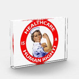 """Nurse """"Rosie"""" says """"Healthcare is a Human Right!"""" Acrylic Award"""