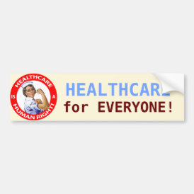 "Nurse ""Rosie"" says ""Healthcare is a Human Right!"" Bumper Sticker"