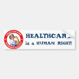 "Nurse ""Rosie"" says ""Healthcare is a Human Right!"" Bumper Sticker"