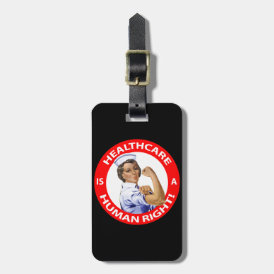 "Nurse ""Rosie"" says ""Healthcare is a Human Right!"" Luggage Tag"