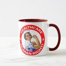 "Nurse ""Rosie"" says ""Healthcare is a Human Right!"" Mug"