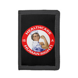"Nurse ""Rosie"" says ""Healthcare is a Human Right!"" Trifold Wallet"