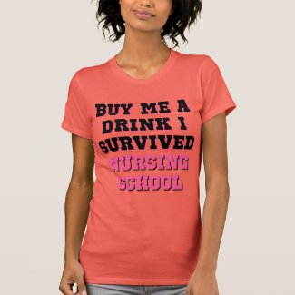 Nursing School Buy Me A Drink T-shirt