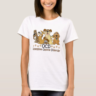 Obsessive Canine Disorder Dog Lover T-Shirt