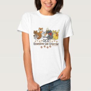 Obsessive Cat Disorder Humor Tee Shirt