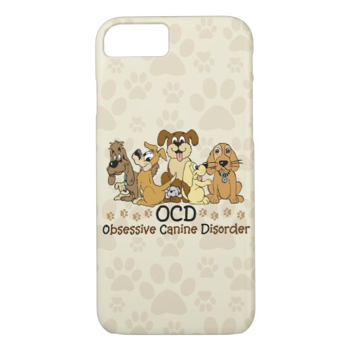 OCD Obsessive Canine Disorder iPhone 8/7 Case