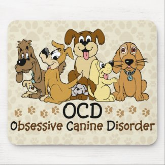 OCD Obsessive Canine Disorder Funny Dog Mouse Pad