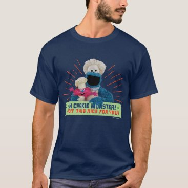 Oh Cookie Monster! I Got This Nice For You T-Shirt