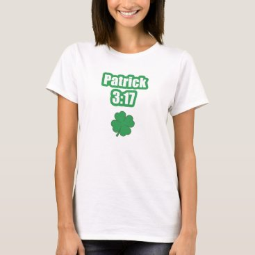 patrick 3:17 T-Shirt