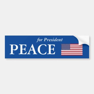 'PEACE For President' Car Bumper Sticker