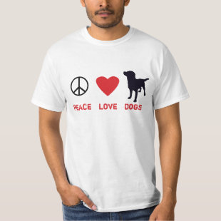 Peace Love Dogs T Shirt