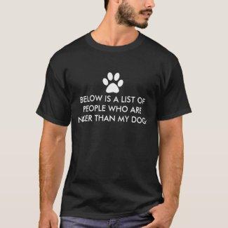 People who are nicer than my dog? Dog humor saying T-Shirt