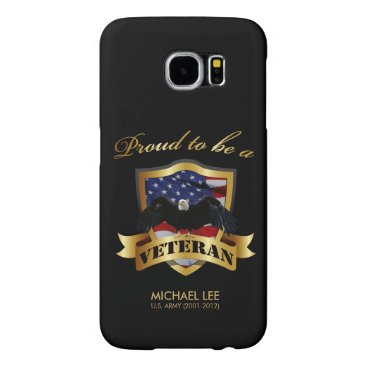 Perseonalized Proud to be a Veteran Samsung Galaxy S6 Case