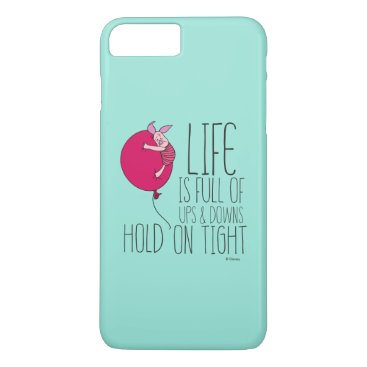 Piglet | Life is Full of Ups & Downs iPhone 8 Plus/7 Plus Case