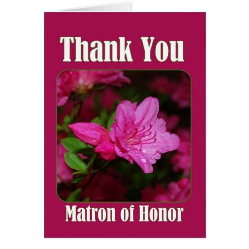 Pink Azalea Matron of Honor Thank You Card