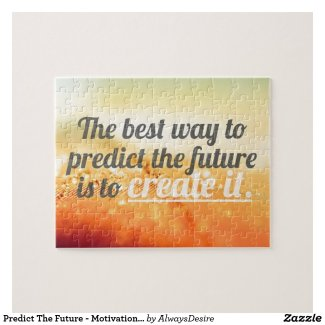 Predict The Future - Motivational Quote Jigsaw Puzzle