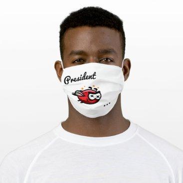 President Tweetyyyyyy Cloth Face Mask