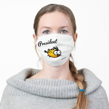 President Tweetyyyyyyyyyyyyyy Cloth Face Mask