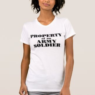 Property of an army soldier t shirt
