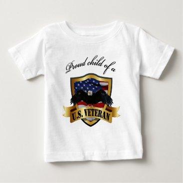 Proud Child of a U.S. Veteran Baby T-Shirt