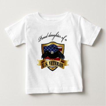 Proud daughter of a U.S.. Veteran Baby T-Shirt