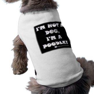 Proud Poodle - Not A Dog/A Poodle - Dog Shirt petshirt