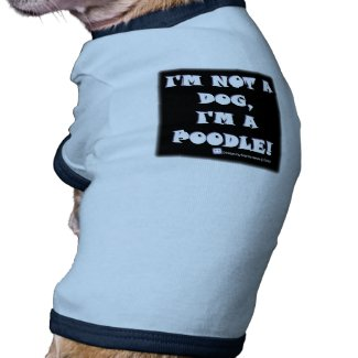 Proud Poodle - Not A Dog/A Poodle - Dog Shirt