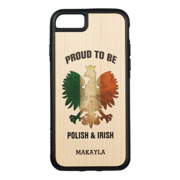 Proud to be Polish and Irish Carved iPhone 8/7 Case