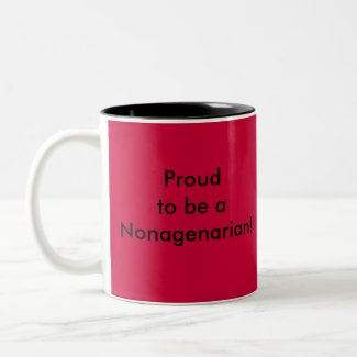 Proud to be a Nonagenarian!mug