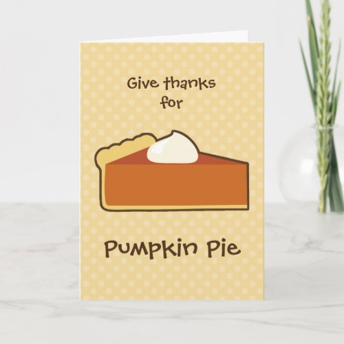 Pumpkin Pie Thanksgiving Greeting Holiday Card
