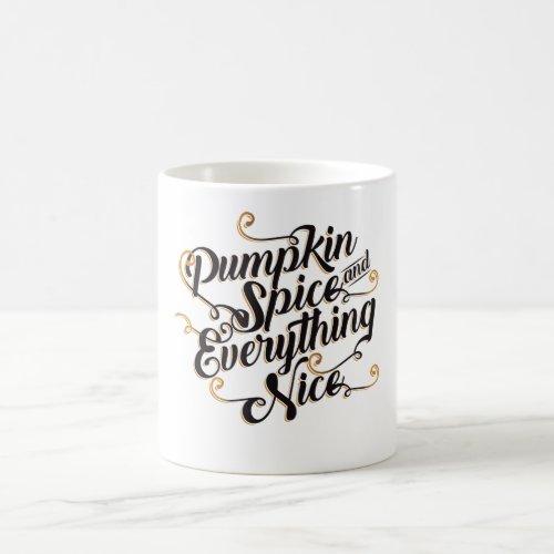 Pumpkin spice & everything nice coffee coffee mug